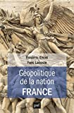 Géopolitique de la nation France (Hors collection) (French Edition)
