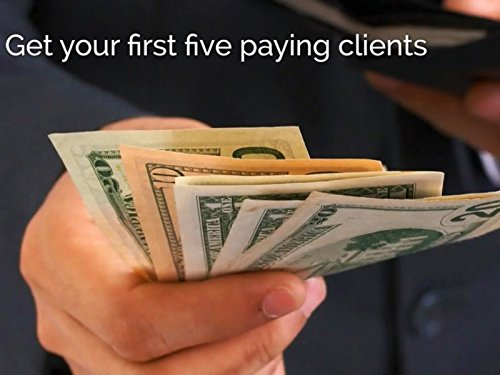 First Five Paying Clients ()