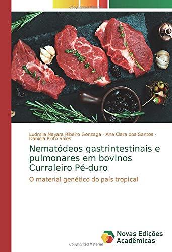 Nematódeos gastrintestinais e pulmonares em bovinos Curraleiro Pé-duro: O material genético do país tropical