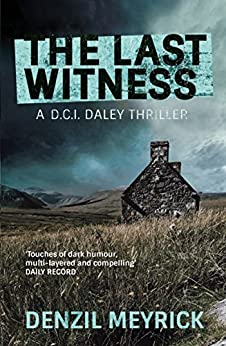 The Last Witness: A DCI Daley Thriller by [Meyrick, Denzil]