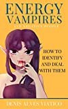 Energy Vampires And Negative People: How to identify and deal with them