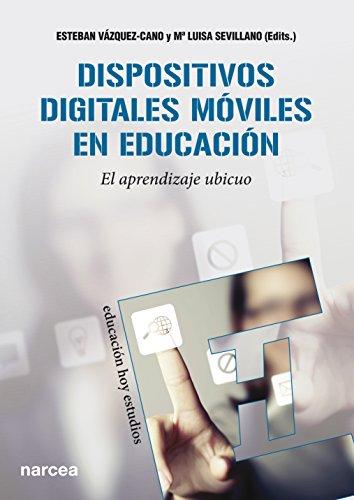 Dispositivos digitales móviles en educación: El aprendizaje ubicuo (Educación Hoy Estudios nº 135) por Esteban Vázquez-Cano