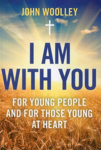 I Am With You; For Young People And For Those Young At Heart