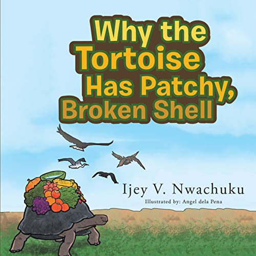 Why the Tortoise Has Patchy, Broken Shell (English Edition)