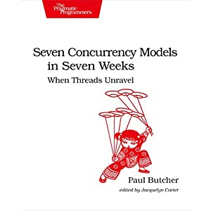 Seven Concurrency Models in Seven Weeks: When Threads Unravel (The Pragmatic Programmers) (English Edition)