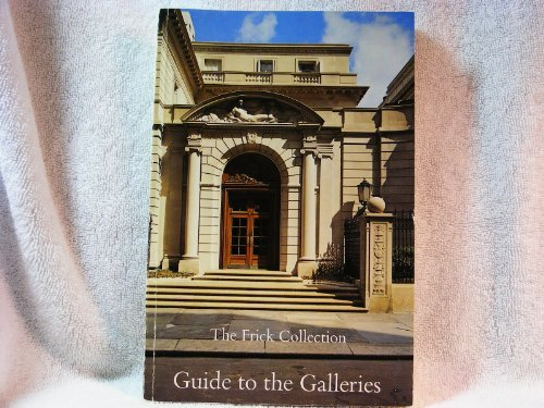 The Frick Collection: Guide to the Galleries