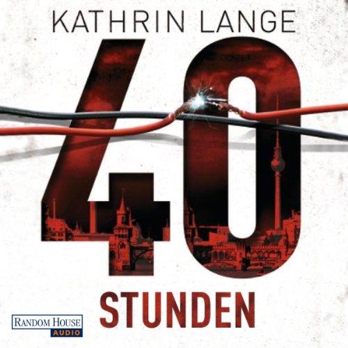 Buchseite und Rezensionen zu '40 Stunden' von Kathrin Lange