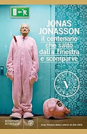 Il centenario che salt dalla finestra e scomparve vintage ebook jonas jonasson m podest - Film il centenario che salto dalla finestra e scomparve ...