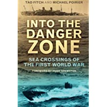 Into the Danger Zone: Sea Crossings of the First World War