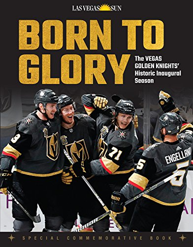 Born to Glory: The Vegas Golden Knights' Historic Inaugural Season (Las Vegas Cup)