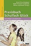 Praxisbuch Schulfach Glück: Grundlagen und Methoden -