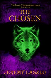 The Chosen: An Epic Fantasy Novel (The Blood and Brotherhood Saga Book 2) (English Edition)
