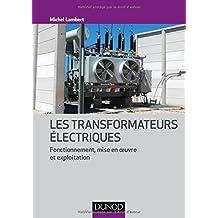 Les transformateurs électriques - Fonctionnement, mise en oeuvre et exploitation