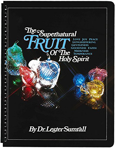 The Supernatural Fruit of the Holy Spirit Study Guide por Lester Frank Sumrall