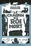 chagrin du roi mort (Le) | Mourlevat, Jean-Claude (1952-....). Auteur