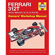 Ferrari 312t: 1975 to 1980 (312t, T2, T3, T4, T5 & T6) (Haynes Owners' Workshop Manual)