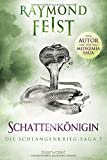 Die Schlangenkrieg-Saga 1: Schattenkönigin - Raymond Feist