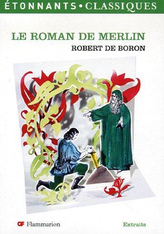 Le Roman de Merlin par Robert De Boron, Jean-Pierre Tusseau, Alexandra Micha