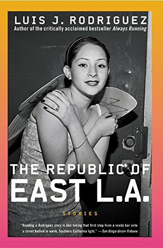 Republic of East LA, The por Luis J. Rodriguez
