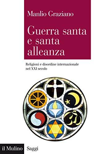 Guerra santa e santa alleanza: Religioni e disordine internazionale nel XXI secolo (Saggi Vol. 819) di Manlio Graziano