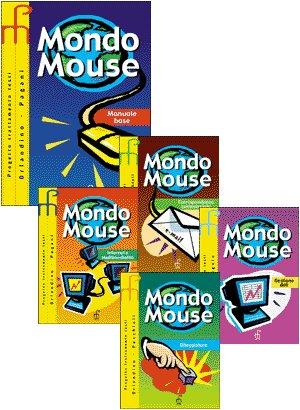 Mondo mouse. Internet e multimedialit. Per le Scuole superiori