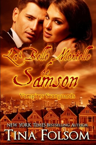 La Belle Mortelle de Samson: Vampires Scanguards: Volume 1