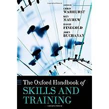 The Oxford Handbook of Skills and Training (Oxford Handbooks)