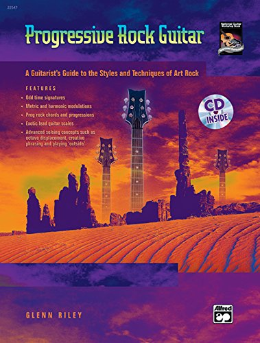 Progressive Rock Guitar: A Guitarist's Guide to the Styles and Techniques of Art Rock, Book & CD