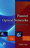 Passive Optical Networks: Principles and Practice
