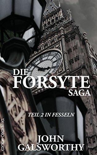 Die Forsyte Saga: Teil 2: In Fesseln
