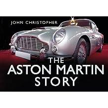 The Aston Martin Story (Story (History Press))