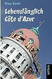 Lebenslänglich Côte d'Azur: Roman (cabrio) - Klaus Barski