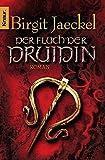 Der Fluch der Druidin: Roman