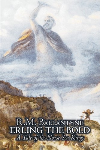 Erling the Bold by R. M. Ballantyne, Fiction, Classics, Literary, Mystery & Detective Cover Image
