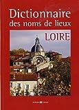 """Afficher """"Dictionnaire des noms de lieux de la Loire"""""""
