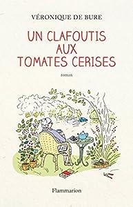 vignette de 'clafoutis aux tomates cerises (Un) (Véronique de Bure)'
