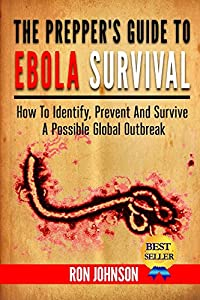 The Preppers Guide To Ebola Survival: How to Identify ...