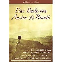 Das Beste von Austen & Brontë – Jane Austen: Stolz und Vorurteil & Emma   Emily Brontë: Sturmhöhe   Charlotte Brontë: Jane Eyre