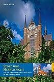 Stolz und Herrlichkeit: Die 100 schönsten Kirchen und Klöster an Mecklenburgs Küste - Marcus Stöcklin