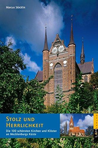 Stolz und Herrlichkeit: Die 100 schönsten Kirchen und Klöster an Mecklenburgs Küste