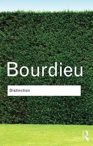 Distinction: A Social Critique of the Judgement of Taste (Routledge