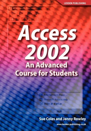 Access 2002: An Advance Course for Students by Coles, Sue, Rowley, Jenny (2005) Paperback