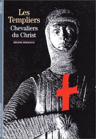Les Templiers : Chevaliers du Christ