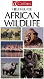 Collins Field Guide - African Wildlife (Collins Pocket Guide)