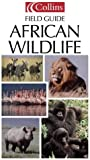 Collins Field Guide – African Wildlife (Collins Pocket Guide)