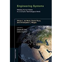 Engineering Systems: Meeting Human Needs in a Complex Technological World (English Edition)
