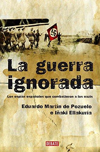 La guerra ignorada: Los espías españoles que combatieron a los nazis (HISTORIAS)