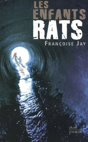Les enfants-rats par Françoise JAY