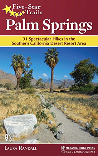 Five-Star Trails: Palm Springs: 31 Spectacular Hikes in the Southern California Desert Resort Area (English Edition)