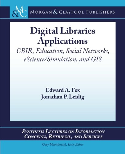 Digital Libraries Applications (Synthesis Lectures on Information Concepts, Retrieval, and Services, Band 32) Dls-system